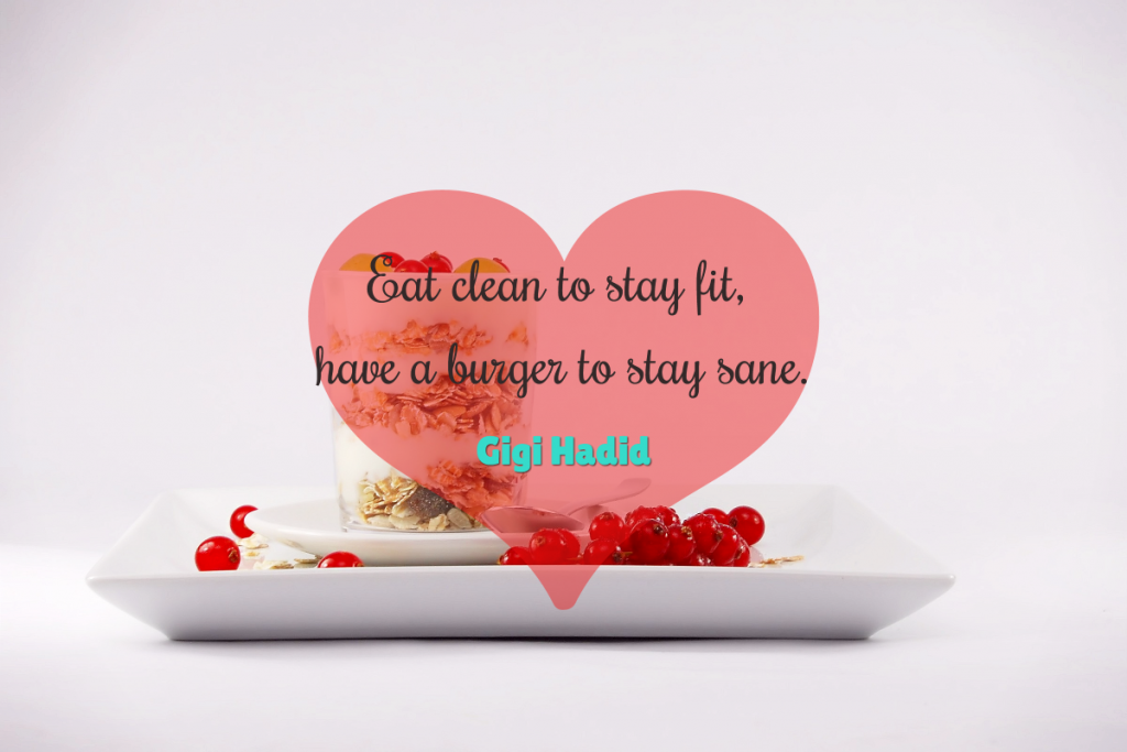 Eat clean to stay fit, have a burger to stay sane- Gigi Hadid